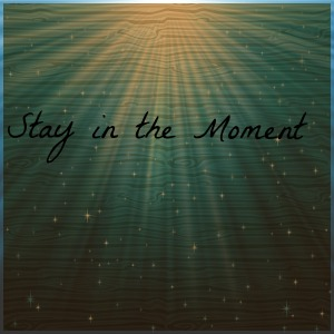 stayinthemoment