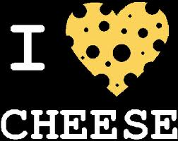 I Love Cheese. Cheese Loves Me.